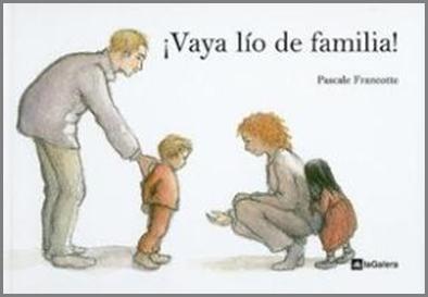"""Por una semana de cuento: """"¡Vaya lío de familia!"""" Pascale Francotte."""