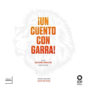 Por una semana de cuento: Un cuento con garra. Guillermo Caballero
