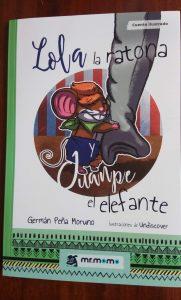 Por una semana de cuento: Lola la ratona y Juanpe el elefante.